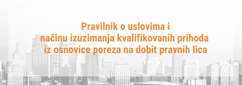 Pravilnik o uslovima i načinu izuzimanja kvalifikovanih prihoda iz osnovice poreza na dobit pravnih lica